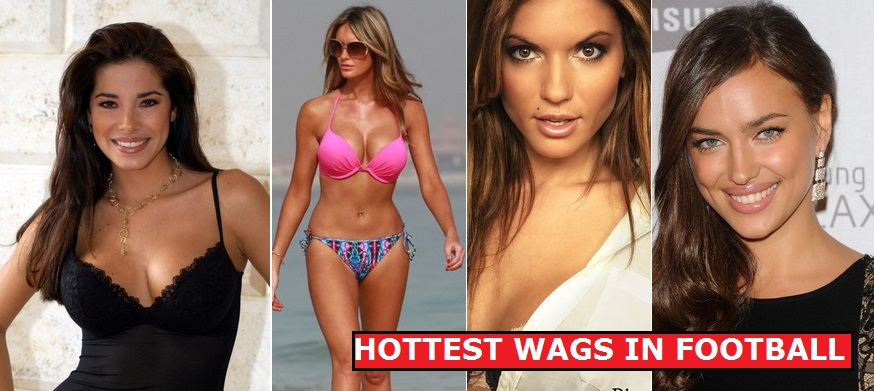 50 Hottest Wags (Footballers Wives & Girlfriends Of 2017)