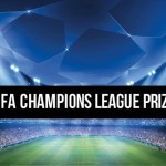 UEFA Champions League Prize Money 2018 (Winners to earn upwards of €100 million)