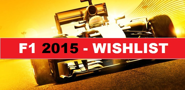 F1 2015 game wishlist