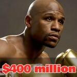 Floyd Mayweather Net Worth Reaches $400 Million (Richest Active Athlete)