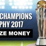 ICC Champions Trophy 2017 Prize Money (Confirmed)