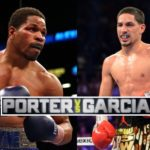 How To Watch Danny Garcia vs Shawn Porter Live  Online Worldwide